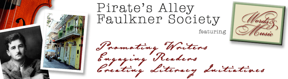 Pirate's Alley Faulkner Society, featuring Words & Music: promoting writers, engaging readers, creating literacy initiatives